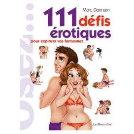 Osez... 111 Défis érotiques